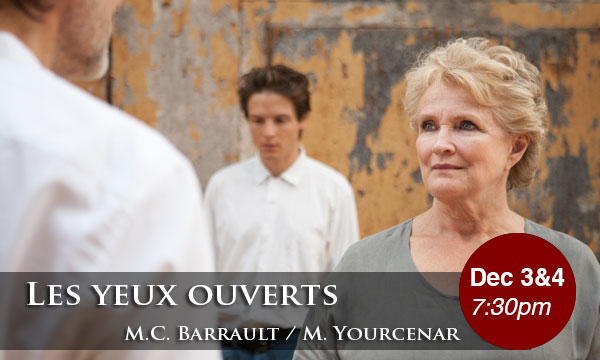 Le Theatre Raymond Kabbaz presents the US Premiere of Les Yeux Ouverts (Open Eyes) on December 3rd and 4th
